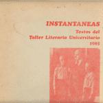 Instantáneas - Textos del Taller Literario Universitario 1985